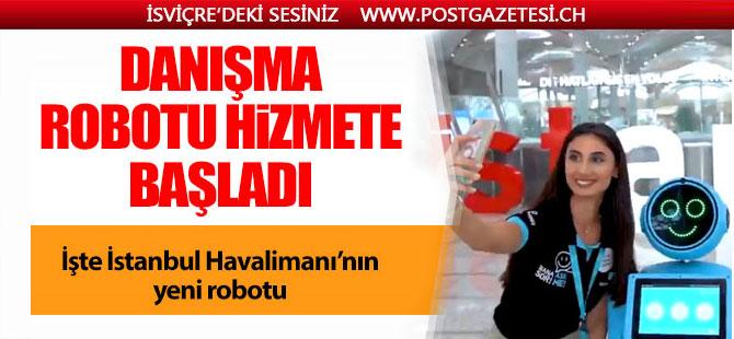 İstanbul Havalimanı'nın yeni robotu hizmete başladı