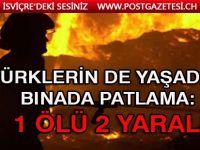 Türklerin de yaşadığı binada patlama: 1 ölü 2 yaralı