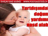 Yurtdışında yaşayan Türk vatandaşları doğum yardımını nasıl alabilir?