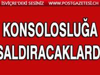 Türk başkonsolosluğuna saldıracaklardı