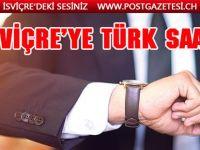 İsviçre'ye Türk saati