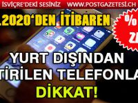 Türkiye'de yurt dışından getirilen telefonu açtırma ücretine %22 zam