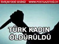Türk kadın bıçaklanarak öldürüldü!
