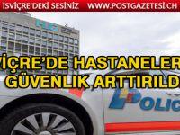 İsviçre'de Hastanelerde  güvenlik arttırıldı
