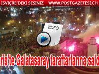 SON DAKİKA...Paris'te Galatasaray taraftarlarına saldırı