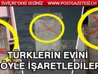 Türklerin evini böyle işaretlediler!