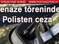 POLİS CENAZE TÖRENİNE KATILANLARA TRAFİK CEZASI KESTİ