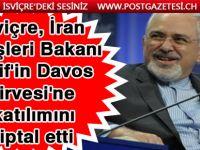 İsviçre'den İran Dışişleri Bakanı'na Davos Zirvesi yaptırımı