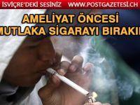 Ameliyata sigarayı bırakarak hazırlanın