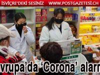 Avrupa'da 'Corona' alarmı
