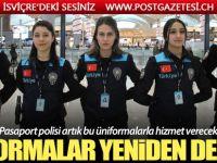 Pasaport polisinin üniformaları yeniden değişti