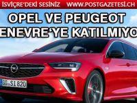 Peugeot'nun ardından Opel de Cenevre'ye katılmama kararı aldı