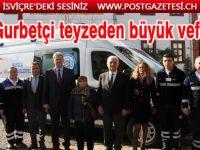 Gurbetçi teyzeden büyük vefa: Belediyeye ambulans hediye etti