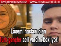 Lösemi hastası olan Türk gençler acil yardım bekliyor!