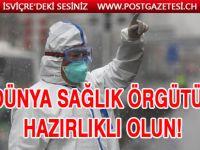 DSÖ'den dünyaya korkutan koronavirüs çağrısı: Hazırlıklı olun!