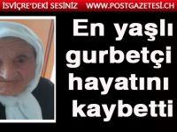 Osmanlı döneminde doğmuştu! En yaşlı gurbetçi hayatını kaybetti