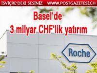 Basel'de milyarlık yatırım