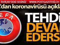 UEFA'dan koronavirüsü açıklaması!