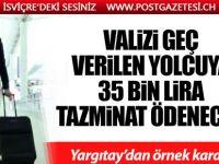 Valizi geç verilen yolcuya 35 Bin Lira tazminat ödenecek