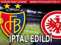 Basel - Eintracht Frankfurt maçına koronavirüs engeli!