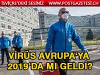 Koronavirüs Avrupa'ya 2019'da ulaşmış olabilir mi?