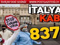 İtalya'da corona virüsten bir günde 837 kişi öldü