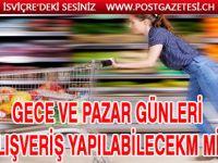 MARKETLER PAZAR GÜNLERİ VE GECE'LERİ AÇIK OLSUN