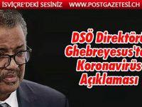 DSÖ Genel Direktörü Ghebreyesus'tan 'korkutan' koronavirüs açıklaması