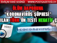 """Hollanda'da ölüm raporuna """"koronavirüs şüphesi"""" yazılan Türk'ün testi negatif çıktı"""