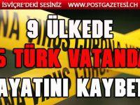 9 ülkede 125 Türk vatandaşı hayatını kaybetti