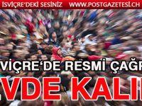 İSVİÇRE'DE HERKESE ÇAĞRI: EVDE KALIN !