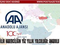 Güvenilir haberciliğin yüz yıllık yolculuğu: Anadolu Ajansı