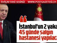 Erdoğan: 'Atatürk Havalimanı ve Sancaktepe'deki iki hastaneyi 45 günde bitireceğiz'