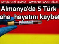 Almanya'da virüs nedeniyle ölen Türk sayısı 42 oldu