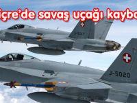 İSVİÇRE'NİN F-18 SAVAŞ UÇAĞI KAYIP