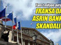 FRANSA'DA ASRIN BANKA SKANDALI