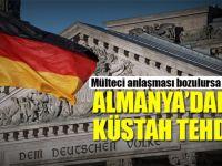 ALMANYA'DAN KÜSTAH TEHDİT