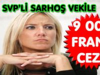 SVP'Lİ SARHOŞ VEKİLE 9 000 FRANK CEZA