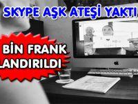 SKYPE AŞKI 400 BİN FRANKA PATLADI