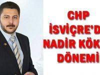CHP İSVİÇRE'DE NADİR KÖKLÜ DÖNEMİ