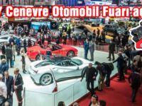 2017 Cenevre Otomobil Fuarı açıldı/ FOTO GALERİ HABER