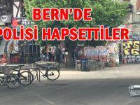 BERN'DE POLİSİ BİR ODAYA KİLİTLEDİLER
