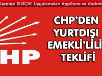 CHP'den yurt dışı emeklilik kanun teklifi
