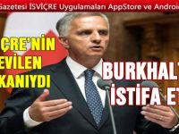 SEVİLEN BAKAN BURKHALTER İSTİFA ETTİ
