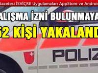 POLİS'TEN KAÇAK ÇALIŞANLARA SUÇÜSTÜ BASKIN
