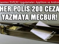 POLİS MEMURLARI CEZA YAZMAYA ZORLANIYORLAR