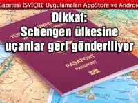 SCHENGEN VİZESİ İLE UÇANLAR DİKKAT!