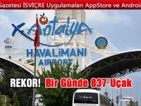 Antalya Havalimanı'nda son iki yılın rekoru kırıldı