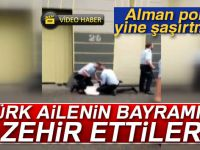 Alman Polisi Türk ailenin bayramını zehir ettİ