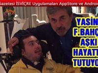 Hayata Fenerbahçe aşkıyla tutunuyor